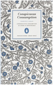 "Conspicuous Consumption by Thorstein Veblen – Lost in ""Education"""